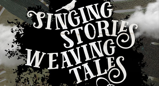 Singing Stories, Weaving Tales